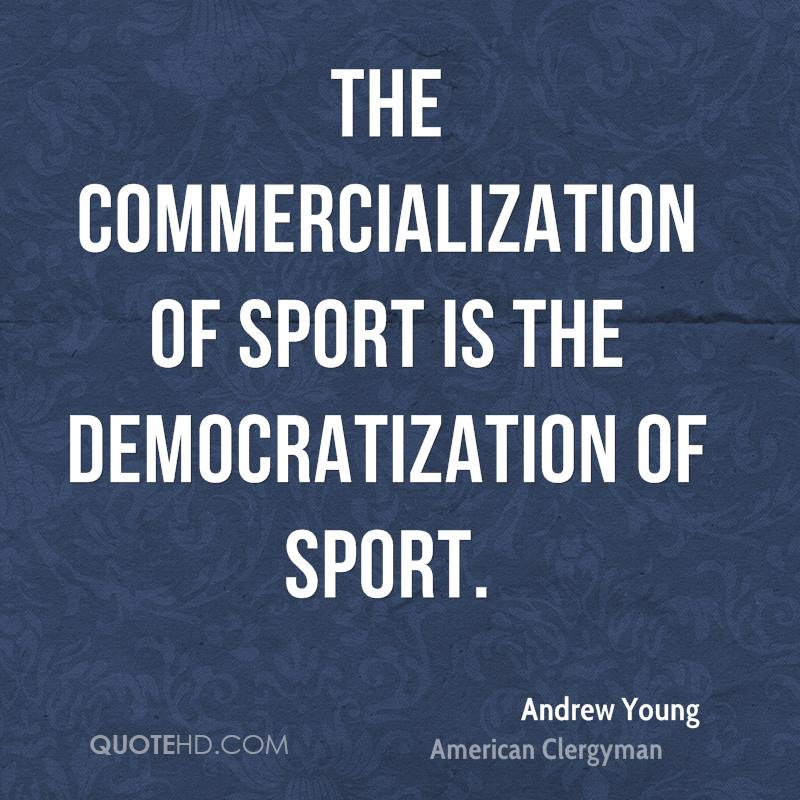 commercialization of sports essay Sport commercialization is the use of sports by people or organizations for financial gains changes have occurred in sports as a result of commercialization.