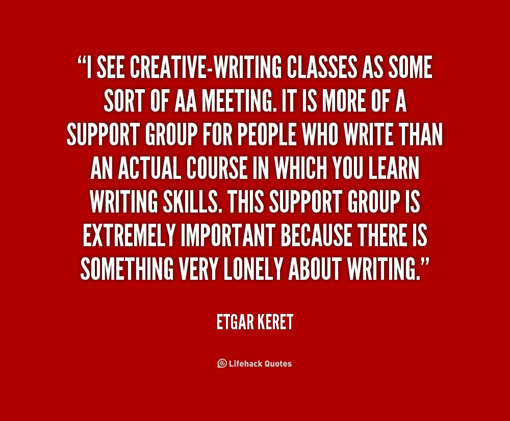 importance of creative writing quotes Hello and welcome to my writing quote archive, the largest section of the brainstorm gallery this file contains all the quotes dealing with writing directly.