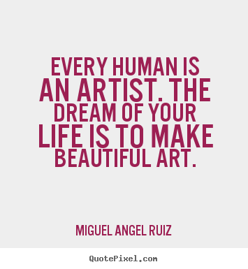 Quotes About Arts And Humanities 60 Quotes Magnificent Quotes About Art And Life