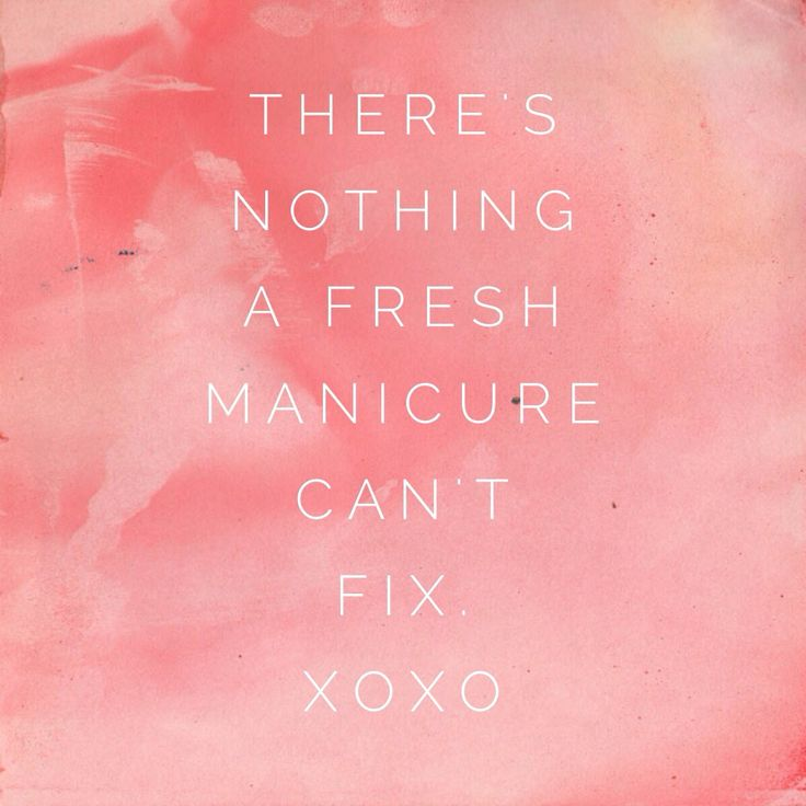 Quotes About Manicure 41 Quotes