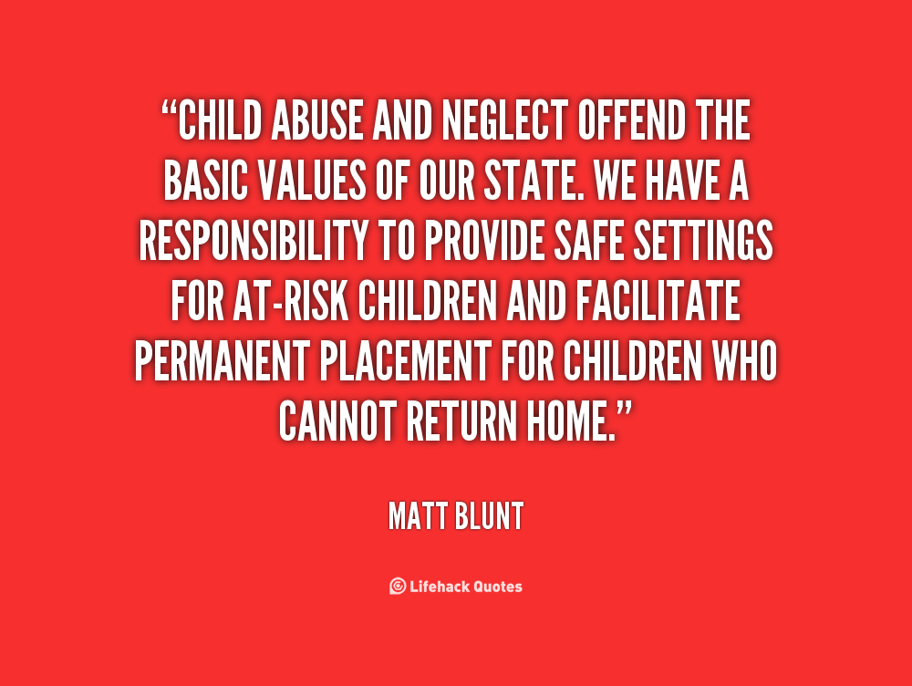 Quotes About Childhood Neglect 27 Quotes