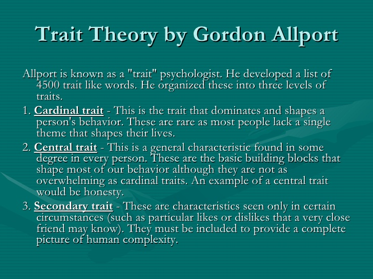 personality purpose of theories traits and Kristeller 1 purpose of a theory theory in personality psychology has two purposes one purpose is to explain what has occurred in the world and they dispositional theorists are more focus on the personality traits of an individual, on what makes them unique carl rogers and gordon allport are.