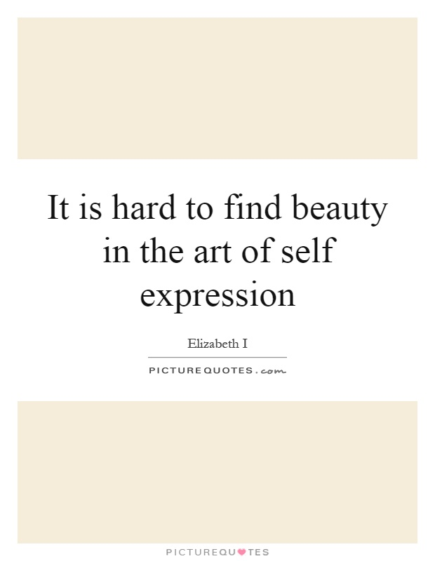 Quotes About Expression Of Self 151 Quotes