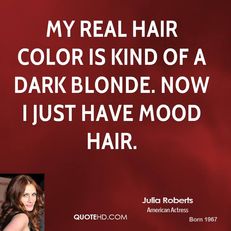 Quotes About Hair Coloring 26 Quotes