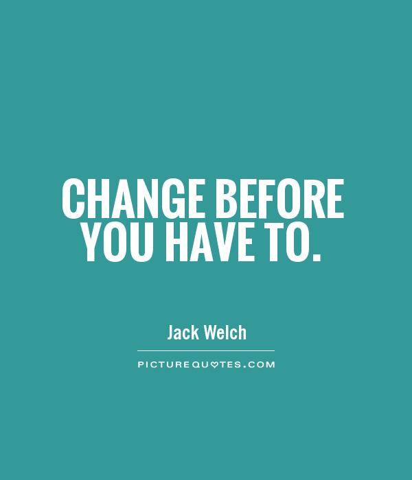 Quotes About Change: Quotes About Change Jack Welch (22 Quotes