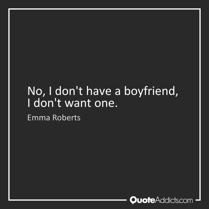 Quotes About No Boyfriend 38 Quotes
