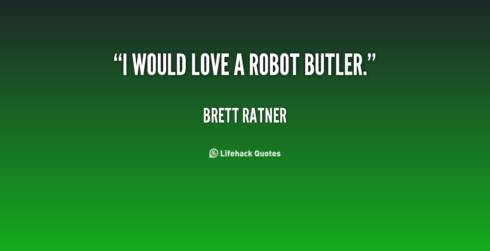 Quotes About Robotic 77 Quotes