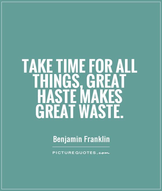 define haste makes waste