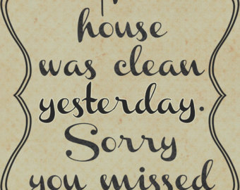 Quotes about Cleaning your house (50 quotes)