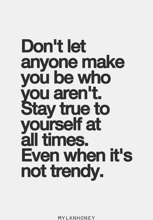 Quotes About True To Yourself 308 Quotes