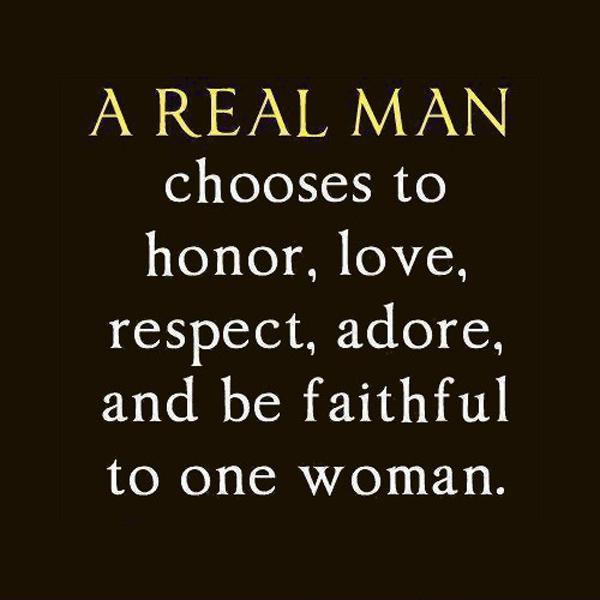 a real man is a role model and he respect women Browse famous women quotes about a real man on you for him deep love role model example fathers love quotes respect quotes men and women.