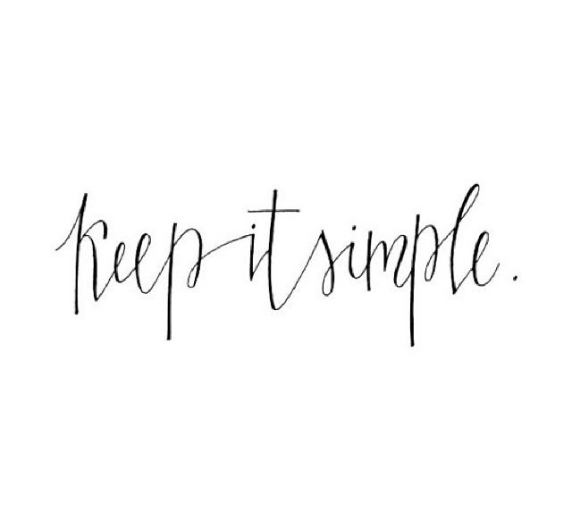 Quotes About Keep It Simple 115 Quotes