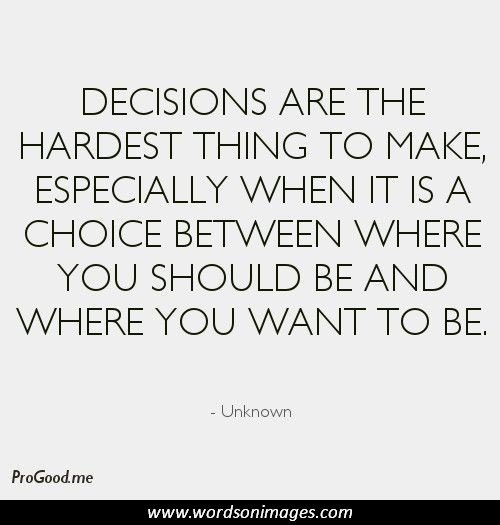 Quotes About Decision And Choices 40 Quotes New Decision Quotes