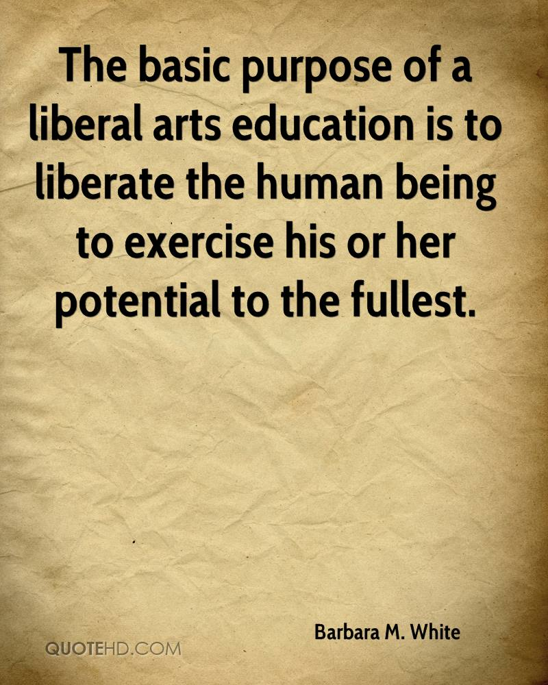 why liberal arts Virtualsalt on the purpose of a liberal arts education robert harris version date: october 15, 2010 march 14, 1991.