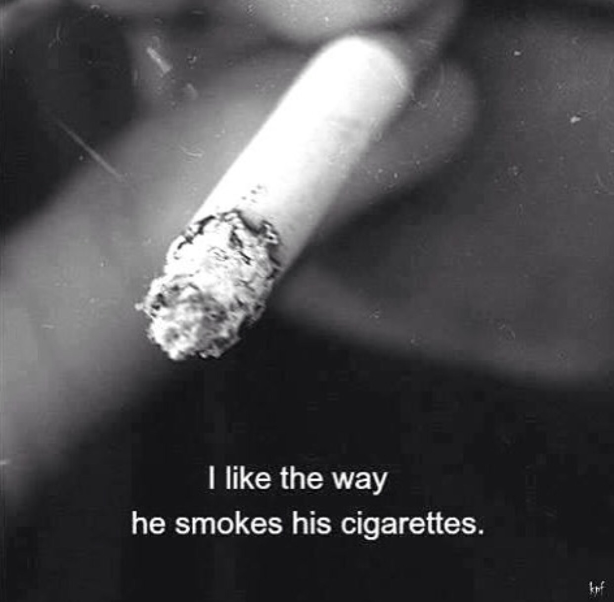Quotes About Cigarette 281 Quotes