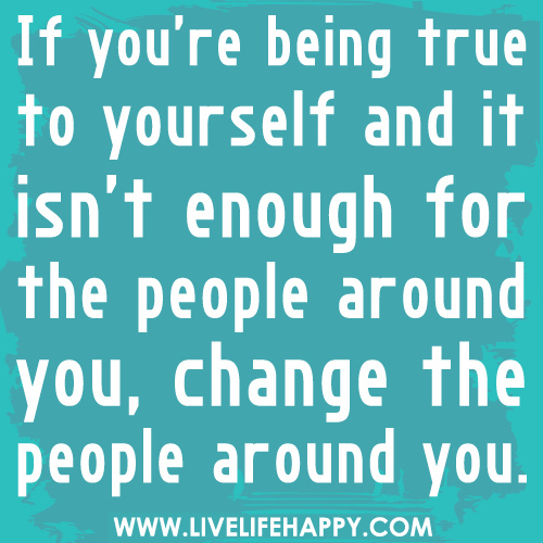 Quotes about Being true to yourself (69 quotes)