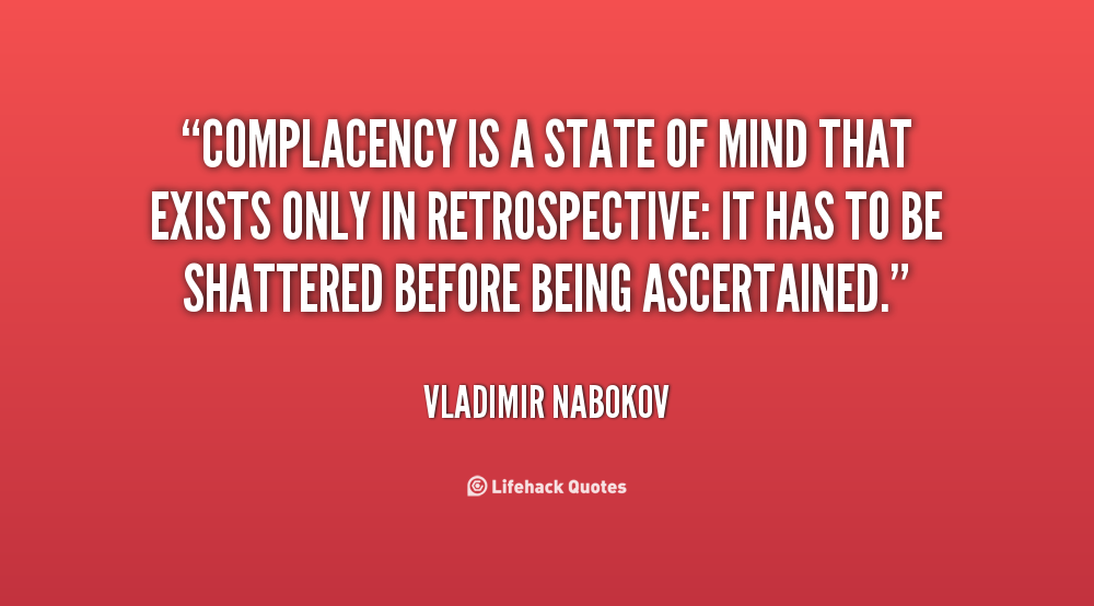 Complacency Quotes Endearing Quotes About Complacency 182 Quotes