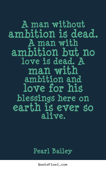 life is all about ambition