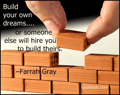 Quotes about building dreams 41 quotes for Create your own dream house