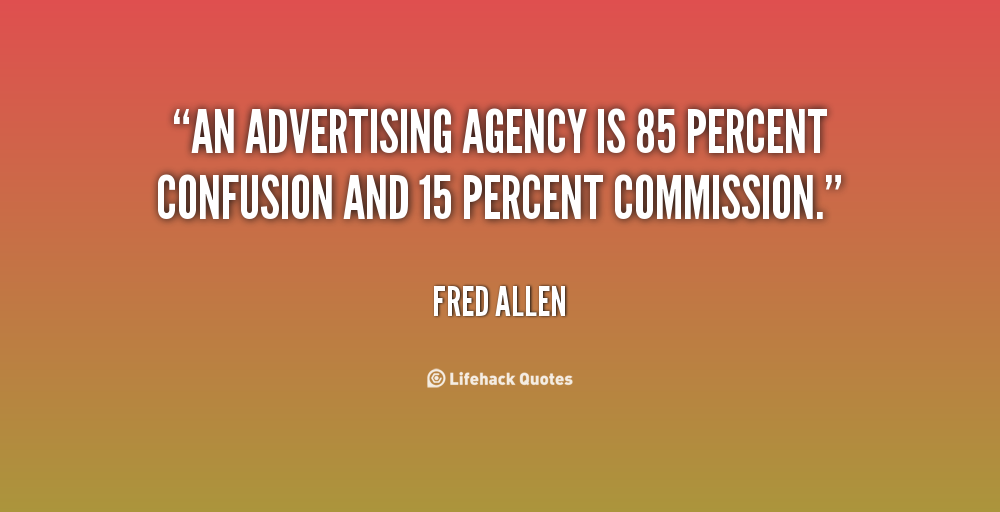 Quotes About Ad Agencies 37 Quotes