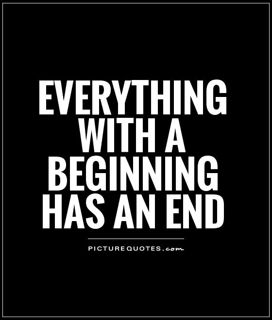 Quotes About End And Beginning 60 Quotes Enchanting End Quotes