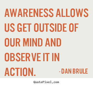 quotes about awareness motivation 17 quotes