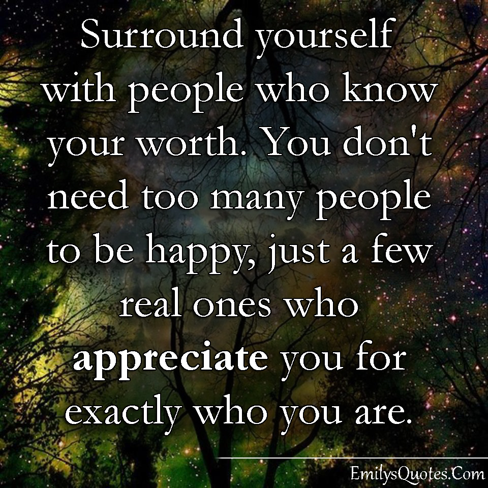 To Be Happy It Is Your How Lovethispic Helpfulnon Helpful Surround Yourself  With People Who Know