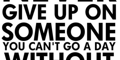 Quotes About Never Give Up On Love 41 Quotes