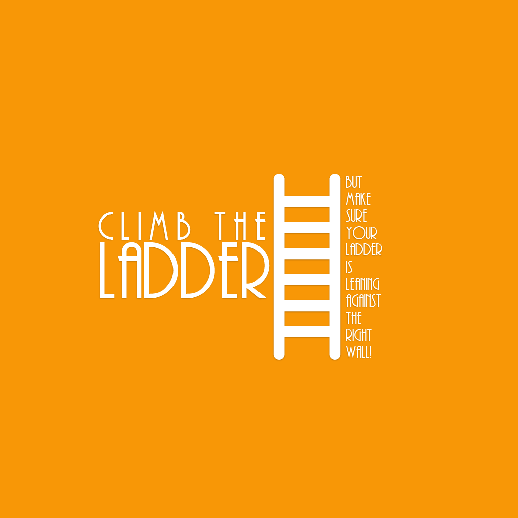 quotes about moving up the ladder quotes quotesgram com