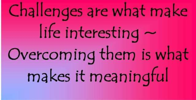Quotes About New Challenges 108 Quotes