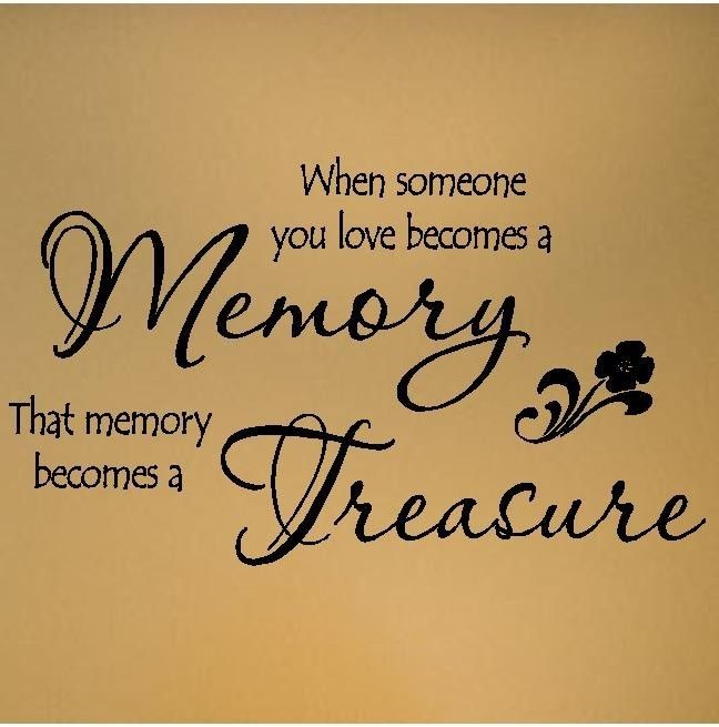 Quotes About Someone's Memory 60 Quotes Magnificent Memories Of A Loved One Quotes