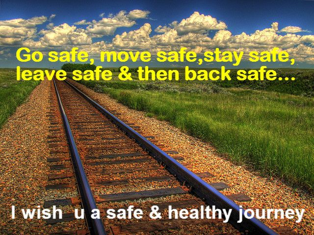 Quotes about Safe journey (28 quotes)