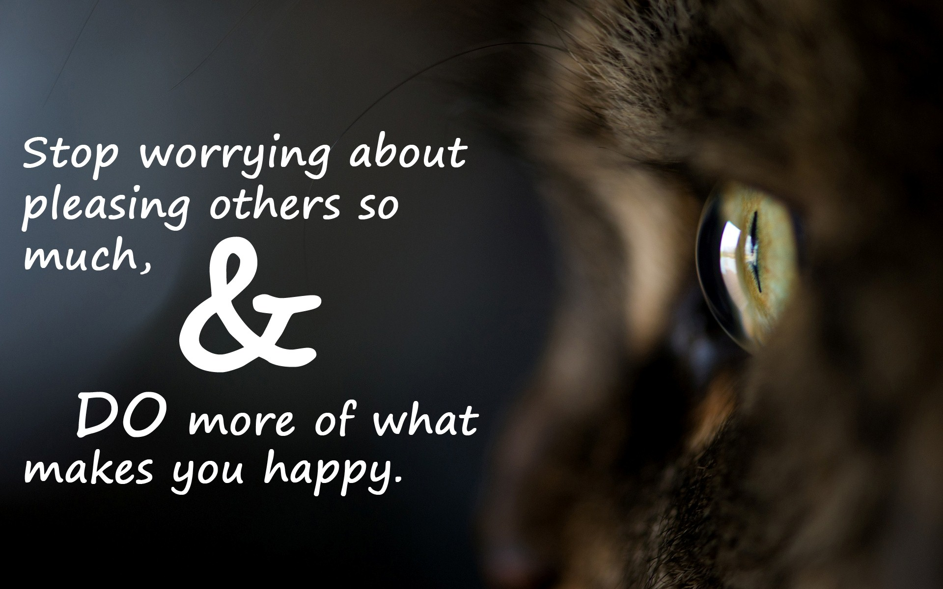 Stop Worrying About Pleasing Others So Much DO More Of What Makes You Happy