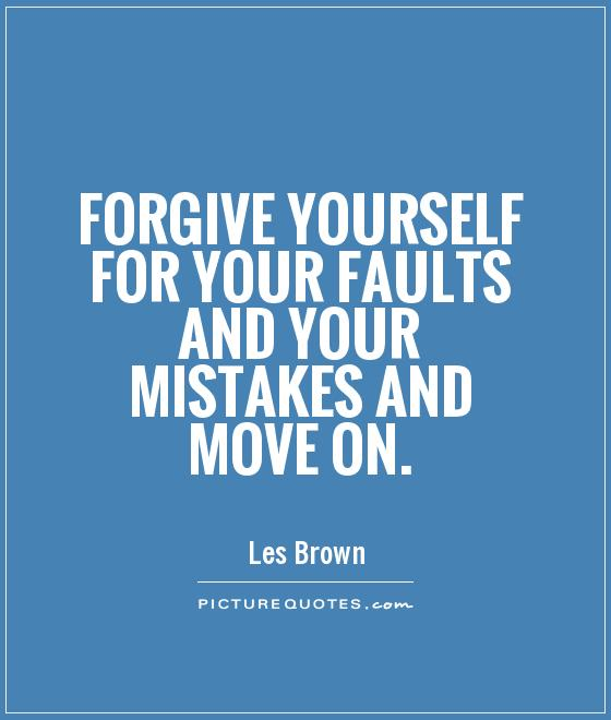 Quotes About Forgiveness Of Mistakes 39 Quotes