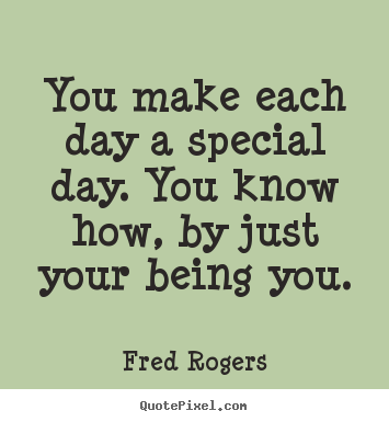 Quotes About Special Day 60 Quotes Simple You Are Special Quotes