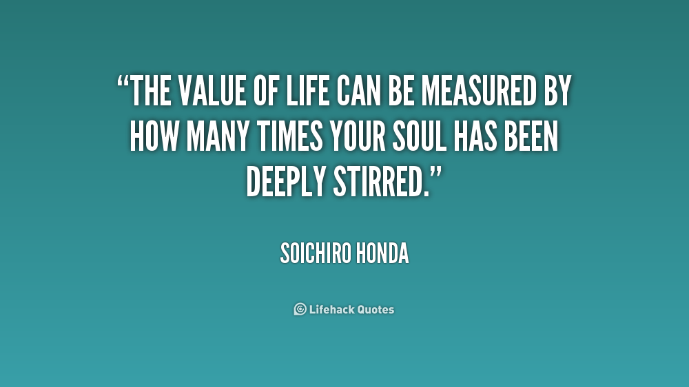 Quotes About Value Of Life 60 Quotes Enchanting Value Of Life Quotes