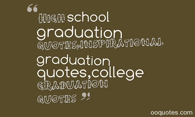 quotes quotes about high school