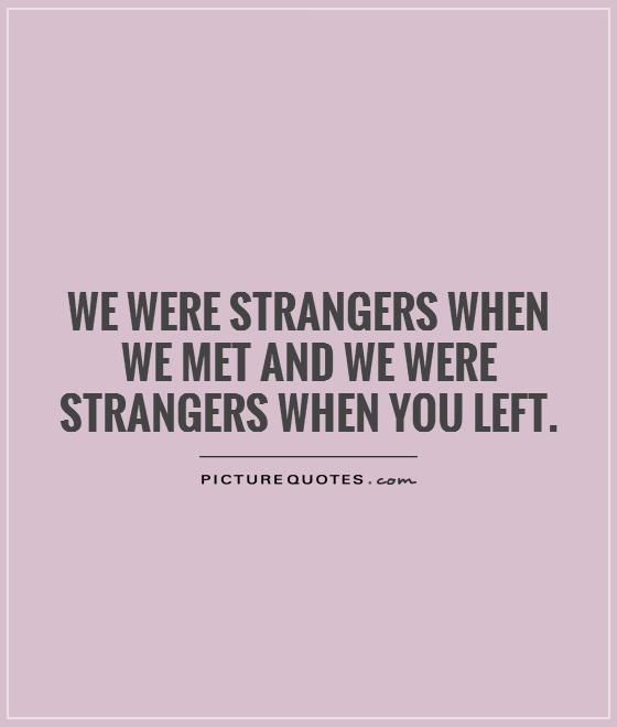 Quotes About Liking A Stranger 60 Quotes Enchanting The Stranger Quotes