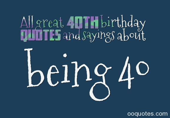 Quotes About 60th Birthday 60 Quotes Magnificent Turning 40 Quotes