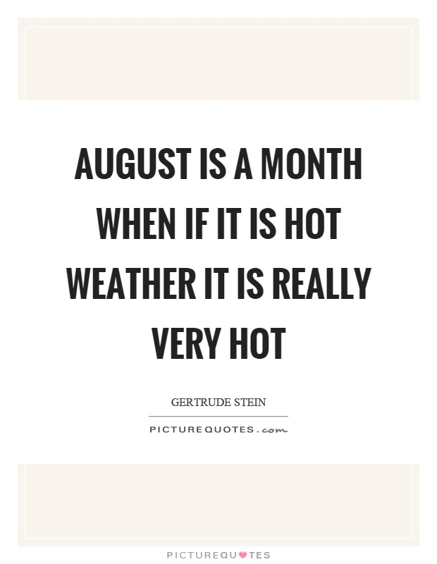 Quotes About Very Hot Weather 60 Quotes Interesting Hot Quotes