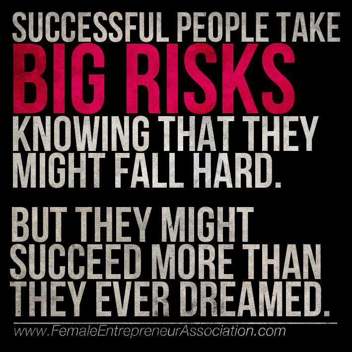 success takes risks How to take risks lots of people dream about taking risks in life but are too afraid to go through with it, perhaps because they worry about what others will think about their decisions or because they may be too uncomfortable with the.