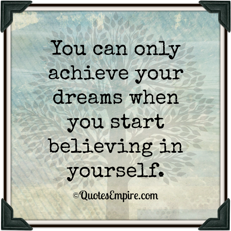 quotes about accomplishing our dreams 14 quotes