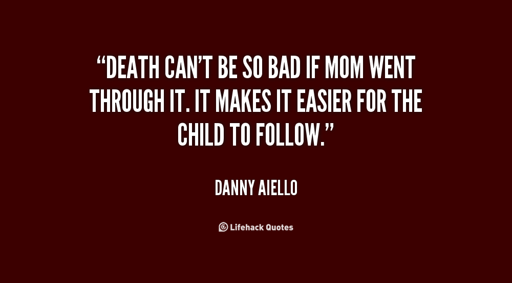 Quotes About Mom Died 38 Quotes