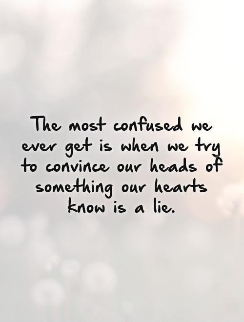 Quotes About Confused Mind 60 Quotes Adorable Quotes On Confused Mind