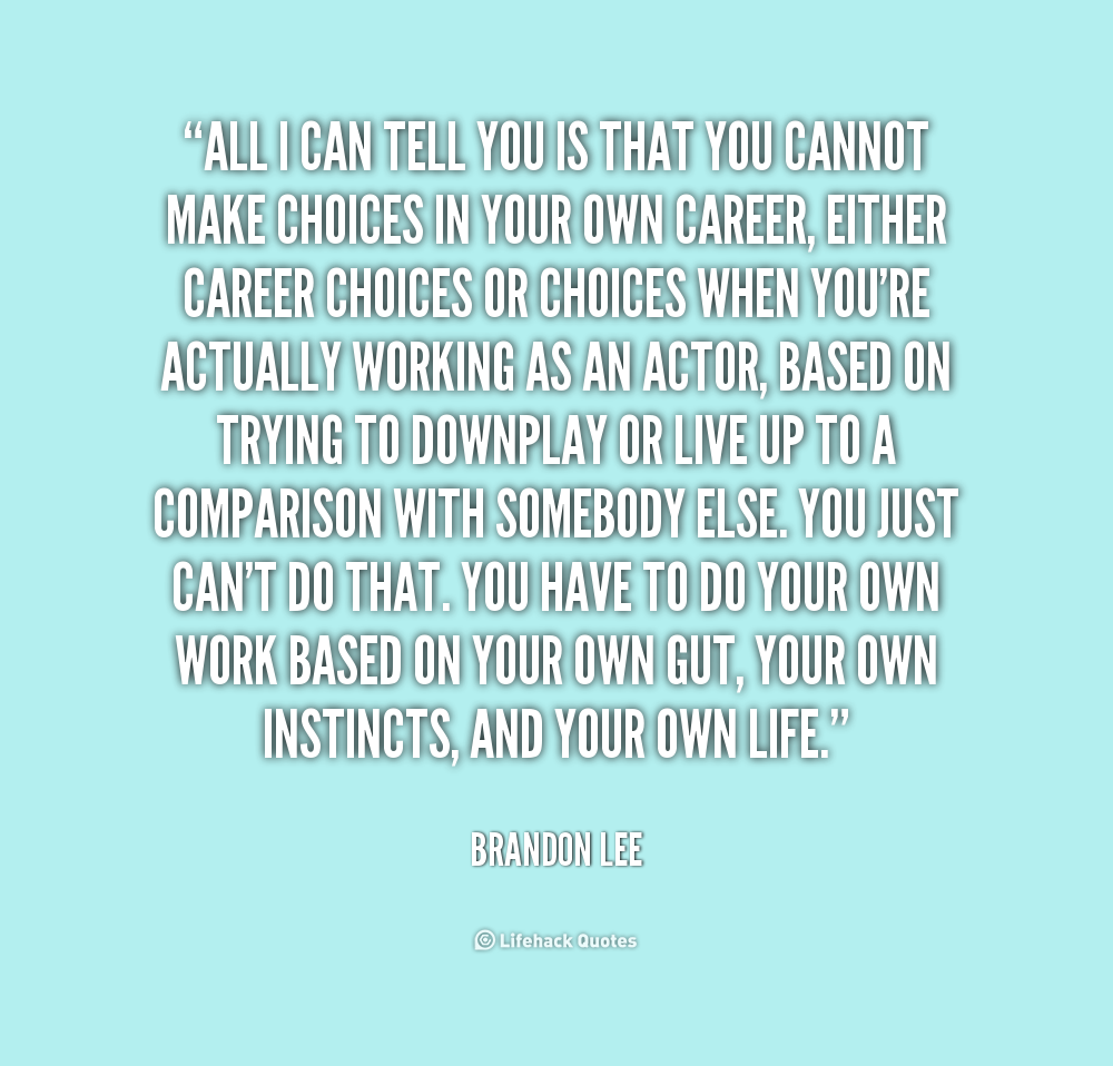 quotes about career choices 54 quotes