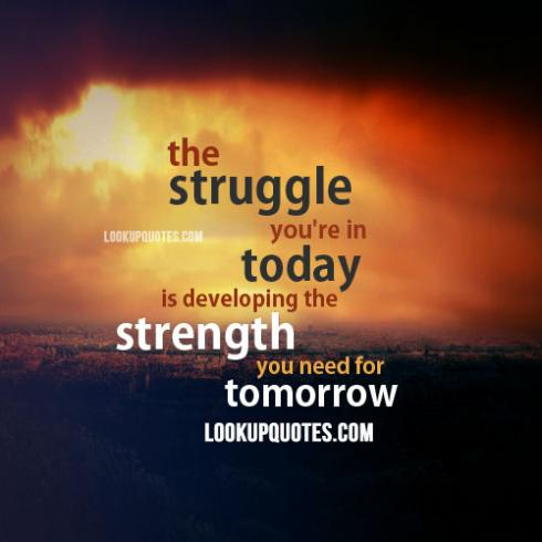 Quotes About Struggles 479 Quotes