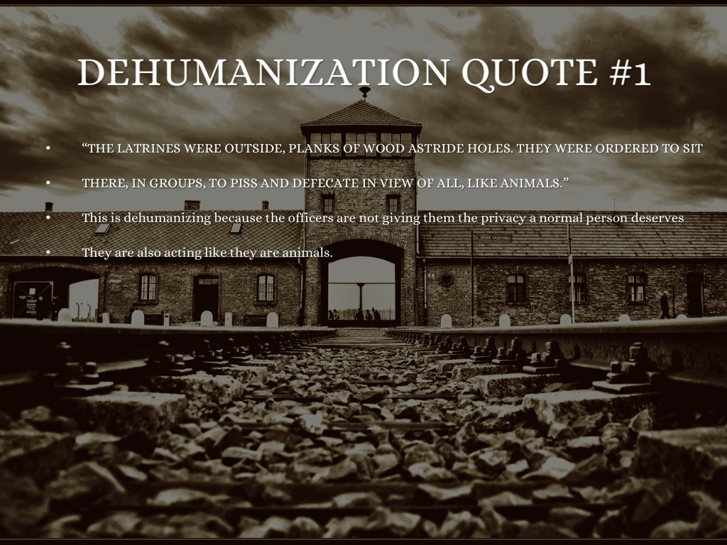 dehumanization essays To deprive of human qualities or attributes divest of individuality this definition scarcely scratches the surface of the horrifically inhumane conditions the jewish people were placed under by the nazis during the holocaust.