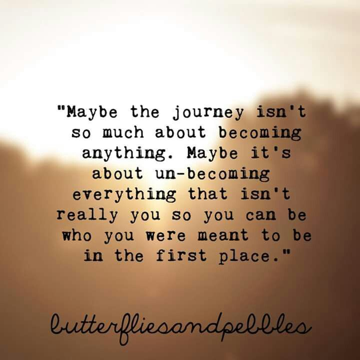Quotes About Journey Of Becoming 60 Quotes Best Quotes Journey