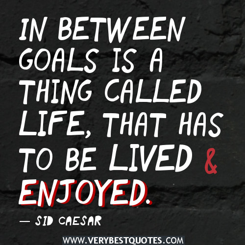 Quotes About Life Goal 321 Quotes