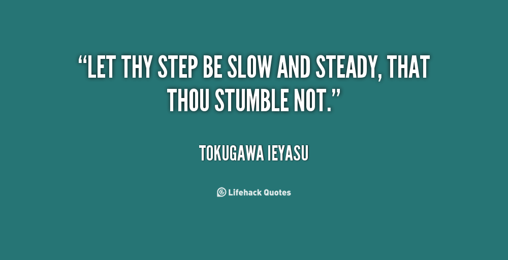 Image result for slow and steady quotes